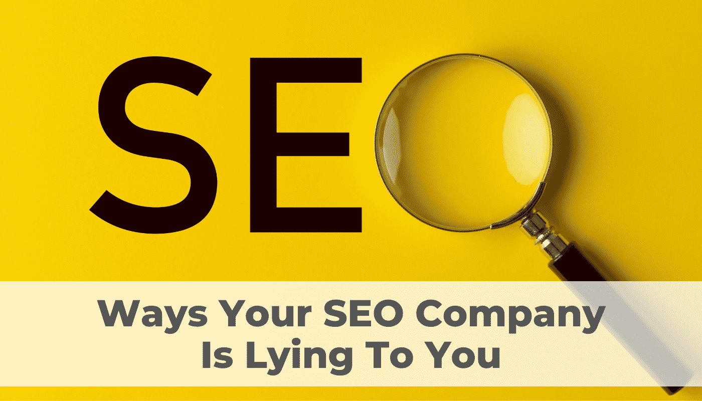 Ways your SEO company is lying to you