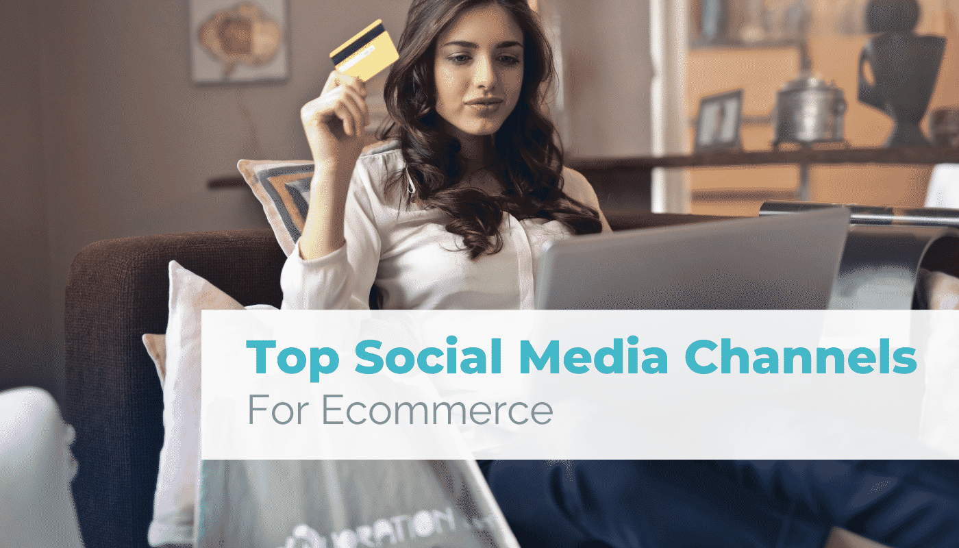 Top Social Media Channels for Ecommerce