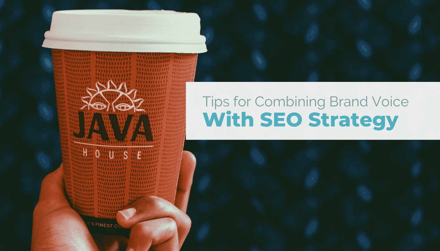 Tips for Combining Brand Voice with SEO Strategy