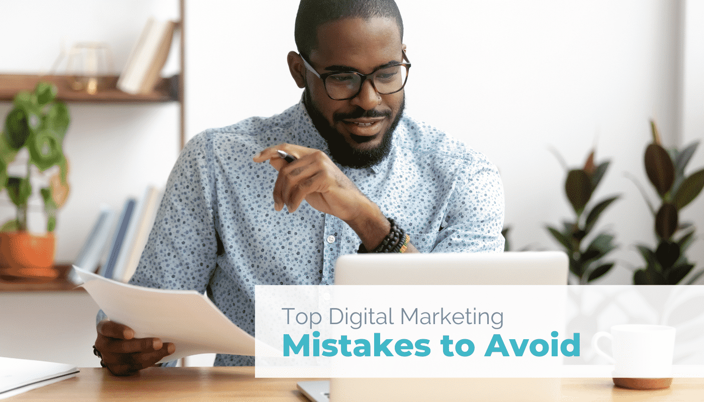 Top Digital Marketing Mistakes to Avoid