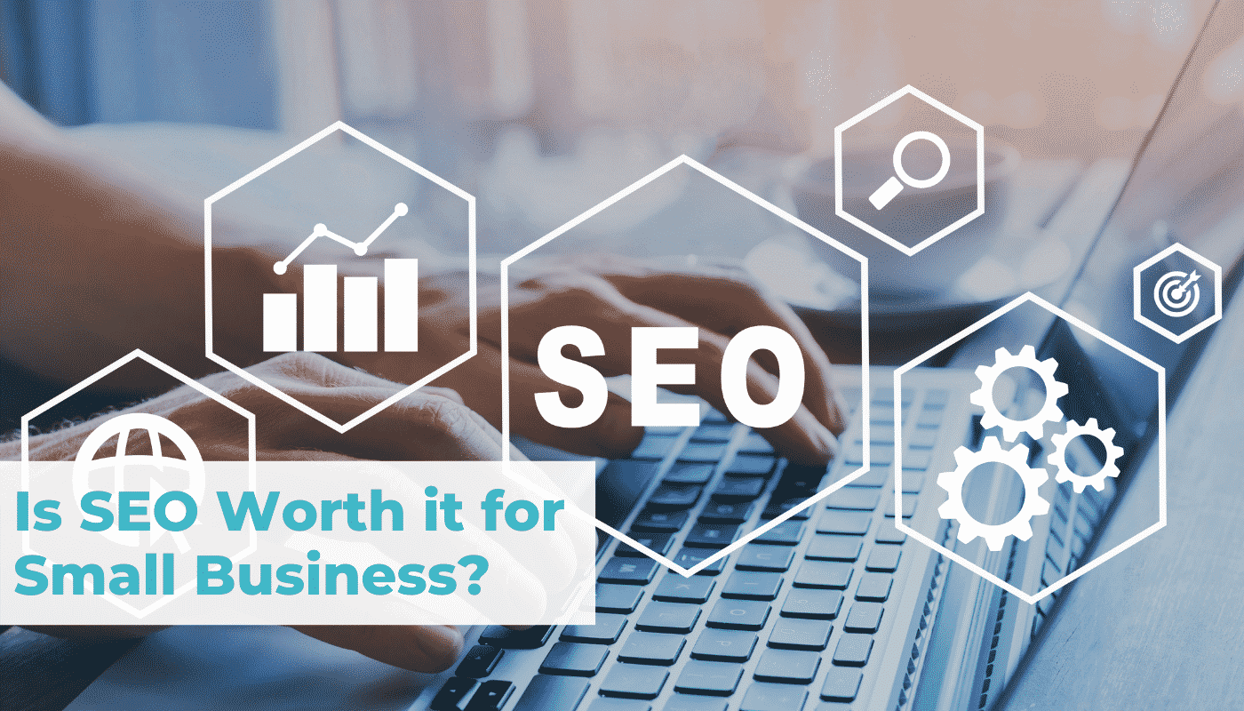 is SEO worth it for small business?